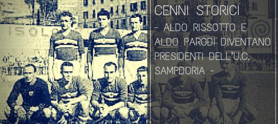 Amedeo Rissotto e Aldo Parodi diventano presidenti dell'U.C. Sampdoria