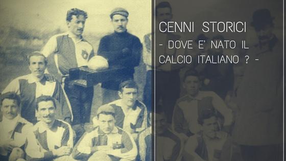 Dove è nato il calcio italiano?