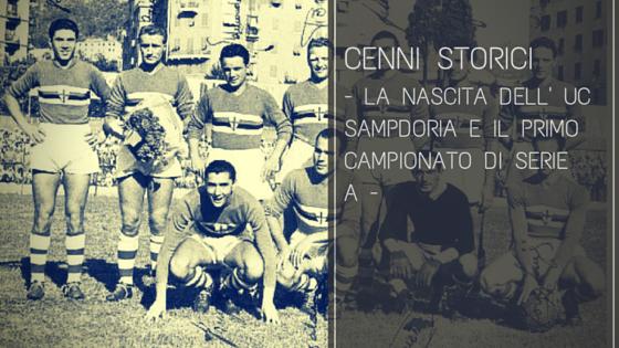 La nascita dell'U.C. Sampdoria e il primo campionato di Serie A