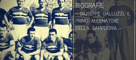 Giuseppe Galluzzi, il primo allenatore della Sampdoria