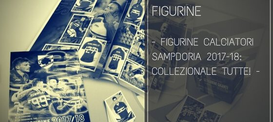 Figurine Calciatori Sampdoria 2017-18: collezionale tutte!